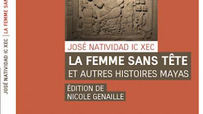 La mujer sin cabeza y otras historias mayas, en librerías de Francia el 15 de noviembre